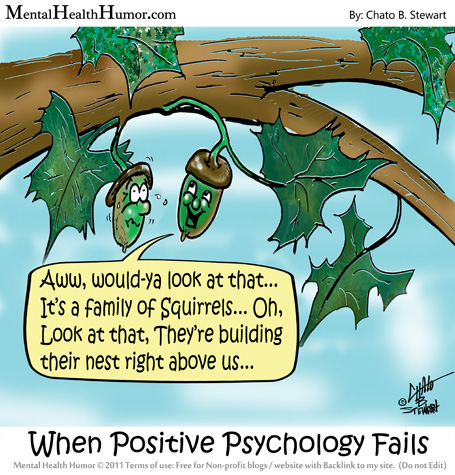20110909-2011-Mental-Health-humor-When-Positive-Psychology-Fails.jpg